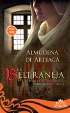 la beltraneja: el pecado oculto de isabel la catolica-almudena de arteaga-9788491641612