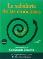 la sabiduria de las emociones: entrenamiento en consciencia creat iva eugenio herrero lozano julio herrero lozano 9788492214112