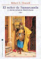señor de samarkanda y otros relatos historicos-robert e. howard-9788492492312