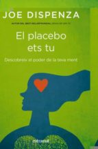 el placebo ets tu joe dispenza 9788492920112