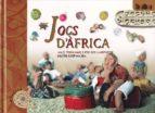 jocs d africa (jocs tradicionals per fer i compartir)-valerie karpouchko-9788493676612