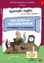 the elves and the shoemaker = los duendes y el zapatero (incluye dvd) (ed. bilingüe ingles español) ana merino 9788493709112