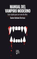 manual del vampiro moderno: guia rapida para ser uno de ellos-xavier antoine terrisse-9788493773212