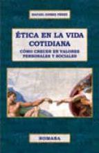 etica en la vida cotidiana-rafael gomez perez-9788493782412