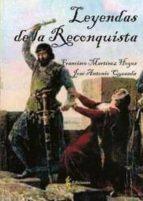 leyendas de la reconquista-francisco martinez hoyos-antonio jose quesada-9788494110412