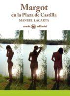 margot en la plaza de castilla (ebook)-manuel lacarta salvador-9788494203312