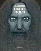 angeles fosiles alan moore 9788494218712