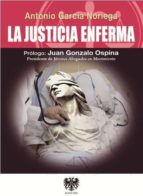 la justicia enferma antonio garcia noriega 9788494257612