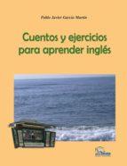 cuadernos electrónicos: cuentos y ejercicios para aprender inglés (ebook)-pablo javier garcia martin-9788494374012