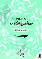 viajes a kerguelen-iago de la campa pose-9788494567612