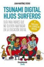 tsunami digital hijos surferos-juan martinez otero-9788494575112