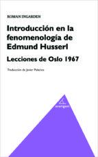introducción en la fenomenología de edmund husserl. roman ingarden 9788494580512