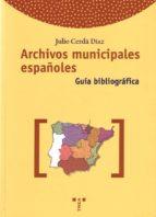 archivos municipales españoles: guia bibliografica julio cerda diaz 9788495178312