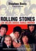 rolling stones: los viejos dioses nunca mueren stephen davis 9788495601612