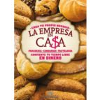 la empresa en casa: panaderia, conservas, pasteleria-9788495818812