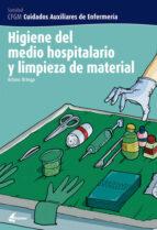 higiene del medio hospitalario y limpieza del material (cuidados auxiliares de enfermeria) arturo ortega 9788496334212