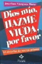dios mio, hazme viuda, por favor-josefina vazquez mota-9788496435612