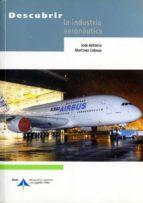descubrir la industria aeronautica-jose antonio martinez cabeza-9788496456112