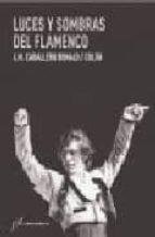 luces y sombras del flamenco-jose manuel caballero bonald-9788496556812