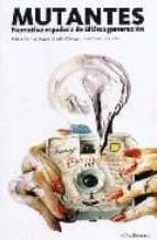 mutantes: narrativa española de ultima generacion-juan francisco ferre-9788496756212