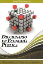 El libro de Diccionario de la economia publica autor SANTIAGO ALVAREZ GARCIA DOC!
