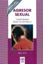 agresor sexual: casos reales. riesgo de reincidencia-javier urra portillo-9788497276412
