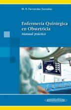 enfermería quirúrgica en obstetricia mª reyes fernandez gonzalez 9788498357912