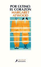 por ultimo, el corazon-margaret atwood-9788498387612