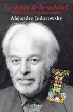 la danza de la realidad (psicomagia y psicochamanismo)-alejandro jodorowsky-9788498410112