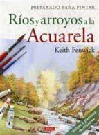 rios y arroyos a la acuarela (incluye plantillas reutilizables) (preparado para pintar)-ken fenwick-9788498742312