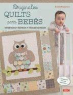 originales quilts para bebes: divertidos, rapidos, faciles de hacer-kristin roylance-9788498745412