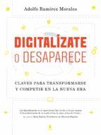 digitalízate o desaparece (ebook)-adolfo ramirez morales-9788498754612
