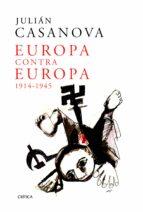 europa contra europa-julian casanova-9788498924312