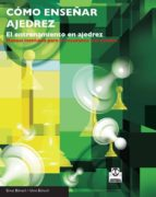 como enseñar ajedrez. el entrenamiento en ajedrez-ernst bonsch-9788499101712