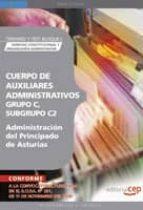 CUERPO DE AUXILIARES ADMINISTRATIVOS, GRUPO C, SUBGRUPO C2, DE LA ADMINISTRACION DEL PRINCIPADO DE ASTURIAS. TEMARIO Y TEST