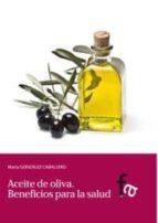 aceite de oliva: beneficios para la salud-marta gonzalez caballero-9788499764412