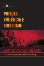 prisões, violência e sociedade (ebook)-eli narciso silva da torres-9788546208012
