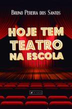 hoje tem teatro na escola (ebook) bruno pereira dos santos 9788554546212