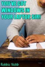 you've got windows in your laptop, sir! (ebook) 9788822819512