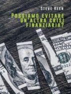 possiamo evitare un'altra crisi finanziaria? (ebook) steve keen 9788827519912
