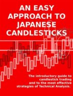 an easy approach to japanese candlesticks. the introductory guide to candlestick trading and to the most effective strategies of technical analysis. (ebook)-stefano calicchio-9788868552312