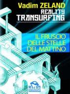 reality transurfing   il fruscio delle stelle del mattino (ebook) vadim zeland 9788878691612