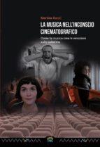 la musica nell'inconscio cinematografico (ebook) 9788899307912