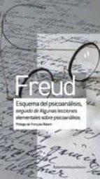 esquema del psicoanalisis; seguido de algunas lecciones elementales sobre psicoanalisis sigmund freud 9789505188512