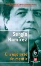 el viejo arte de mentir-sergio ramirez-9789681672812