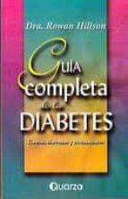 guia completa de la diabetes: causas, sintomas y tratamientos rowan hillson 9789707320512