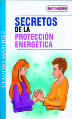 secretos de la proteccion energetica claudio marquez 9789871124312