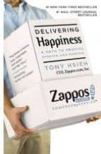 delivering happiness: a path to profits, passion, and purpose tony hsieh 9780446576222