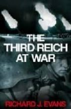 the third reich at war richard j. evans 9780713997422