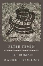 the roman market economy (ebook) peter temin 9781400845422